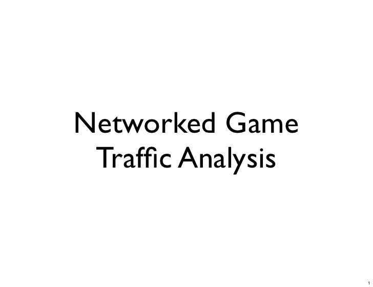 Networked Game  Traffic Analysis                      1