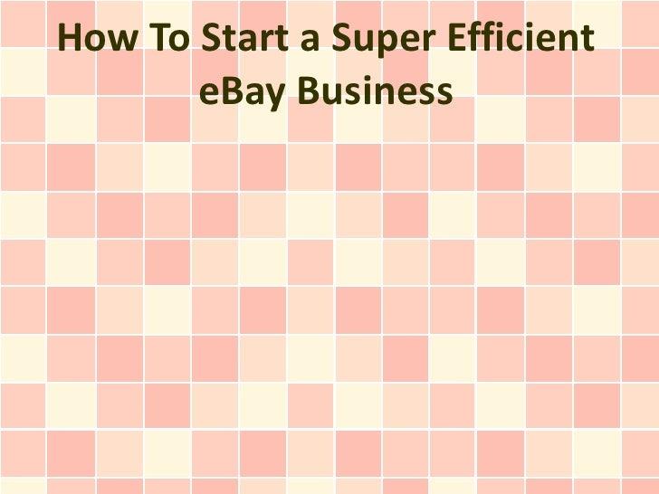 How To Start a Super Efficient eBay Business
