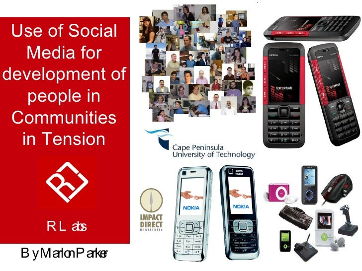 Use  of Social Media for development of people in Communities in Tension By Marlon Parker  RLabs
