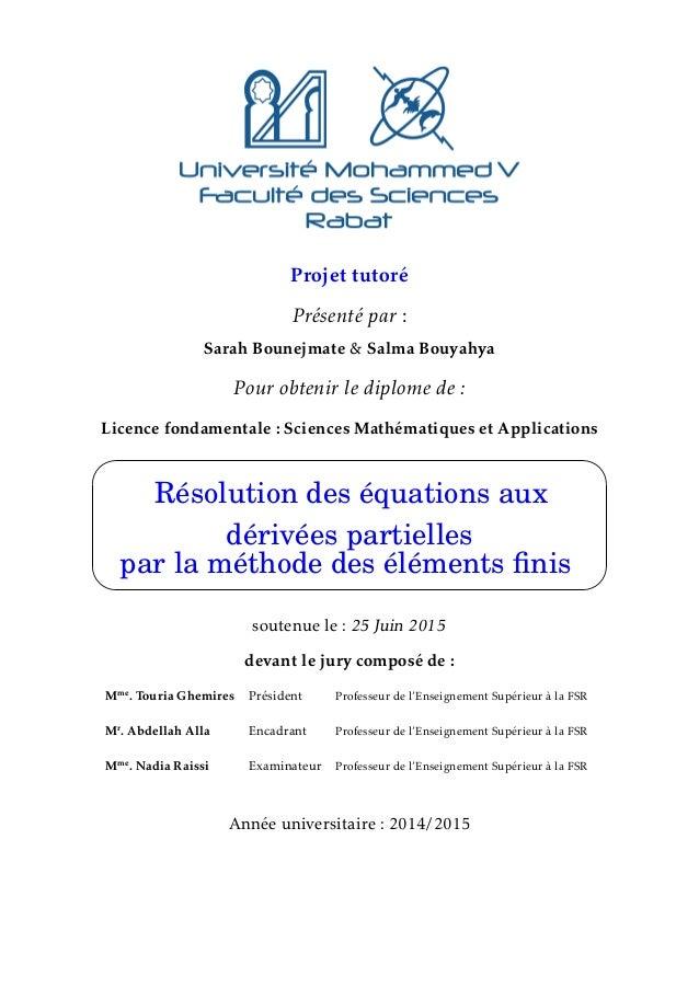 Projet tutoré Présenté par : Sarah Bounejmate & Salma Bouyahya Pour obtenir le diplome de : Licence fondamentale : Science...