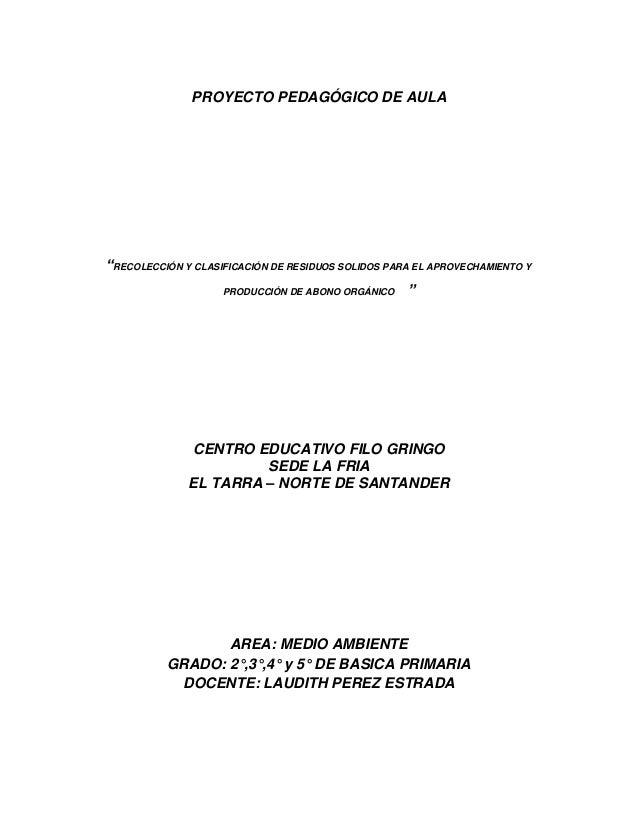 """PROYECTO PEDAGÓGICO DE AULA """"RECOLECCIÓN Y CLASIFICACIÓN DE RESIDUOS SOLIDOS PARA EL APROVECHAMIENTO Y PRODUCCIÓN DE ABONO..."""