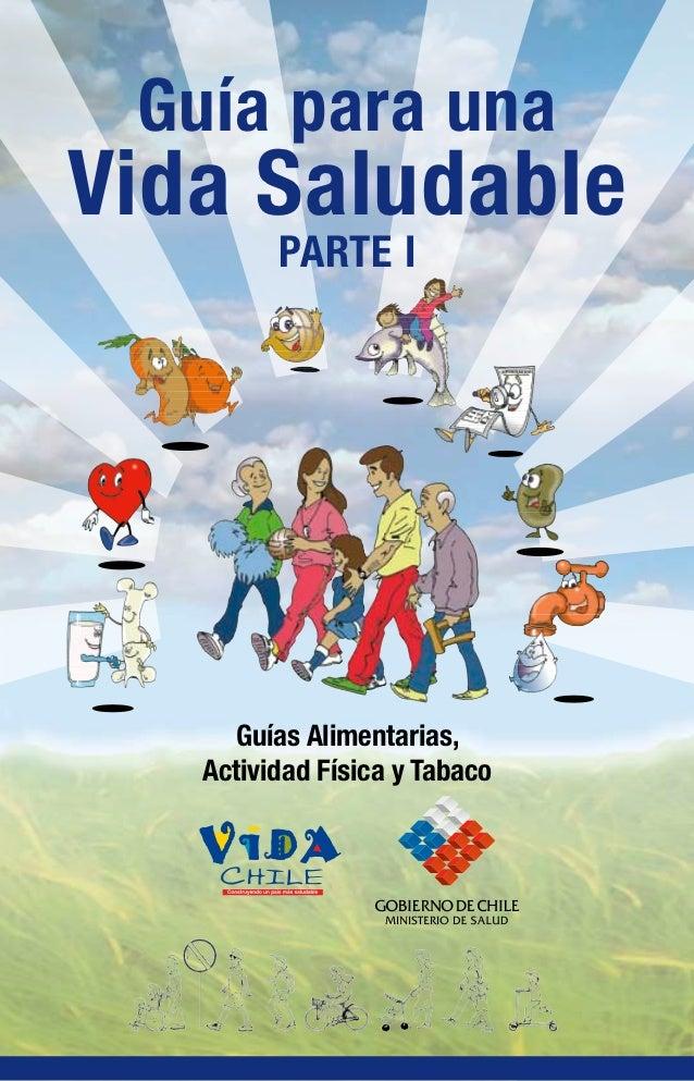 Guía para unaVida Saludable         PARTE I     Guías Alimentarias,   Actividad Física y Tabaco                           ...