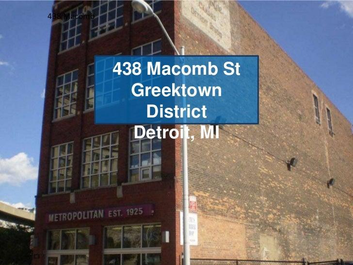 438 Macomb<br />438 Macomb St<br />Greektown District<br />Detroit, MI<br />