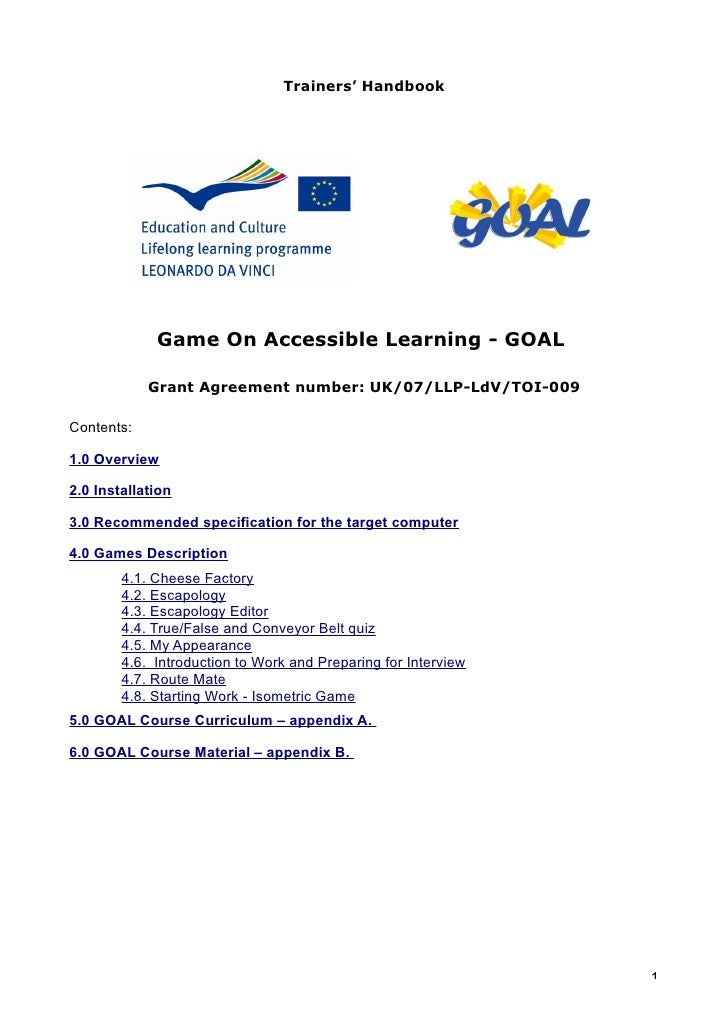 Trainers' Handbook                  Game On Accessible Learning - GOAL              Grant Agreement number: UK/07/LLP-LdV/...