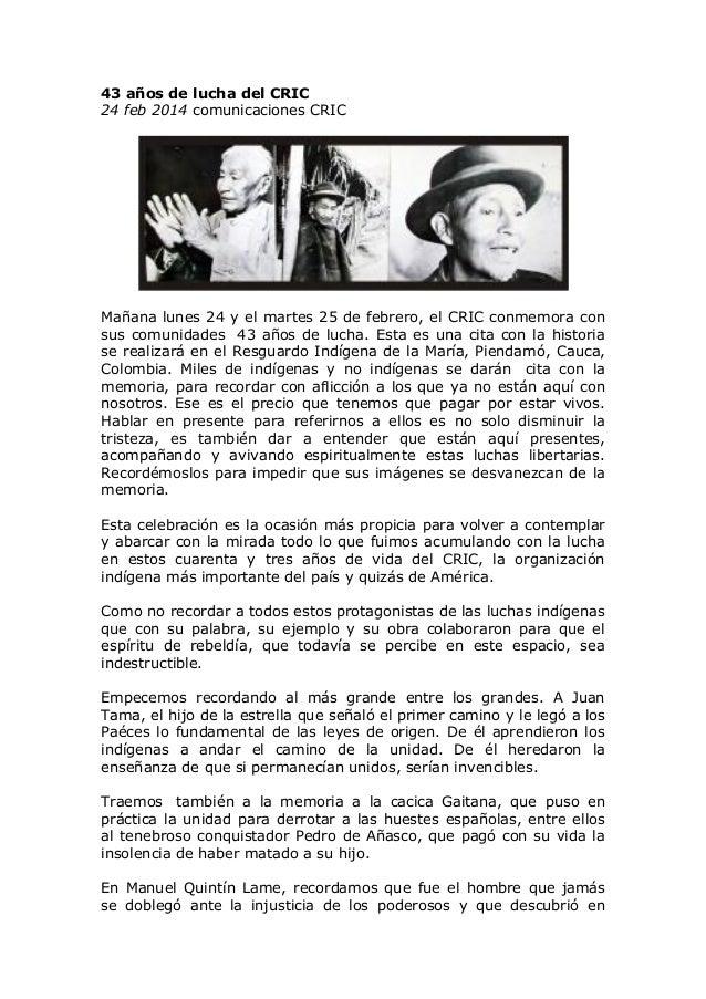 43 años de lucha del CRIC 24 feb 2014 comunicaciones CRIC  Mañana lunes 24 y el martes 25 de febrero, el CRIC conmemora co...
