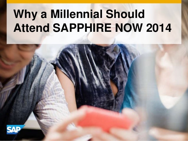 Why a Millennial Should Attend SAPPHIRE NOW 2014