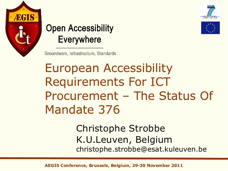 European AccessibilityRequirements For ICTProcurement – The Status OfMandate 376            Christophe Strobbe            ...