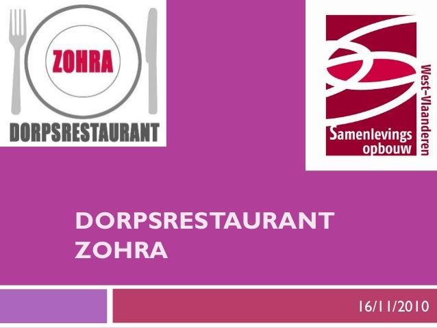 DORPSRESTAURANT ZOHRA 16/11/2010