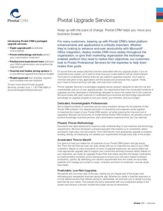 Pivotal CRM | Datasheet Pivotal Upgrade Services Introducing Pivotal CRM's packaged upgrade services: • Rapid upgrade pat...