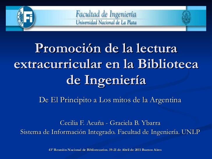 Promoción de la lectura extracurricular en la Biblioteca de Ingeniería Cecilia F. Acuña - Graciela B. Ybarra Sistema de In...