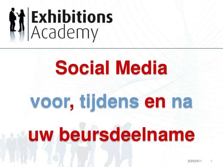 Social Mediavoor, tijdens en nauw beursdeelname<br />8/29/2011<br />1<br />