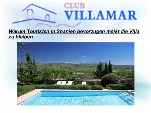 Warum Touristen in Spanien bevorzugen meist die Villa zu bleiben