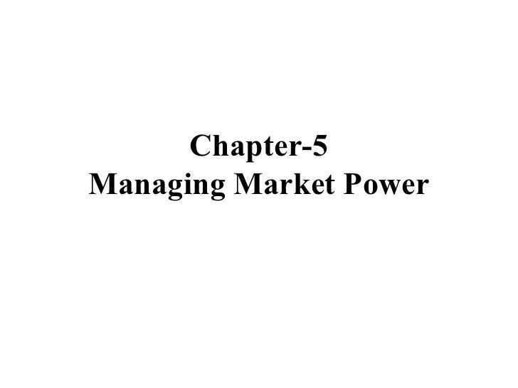 Chapter-5Managing Market Power