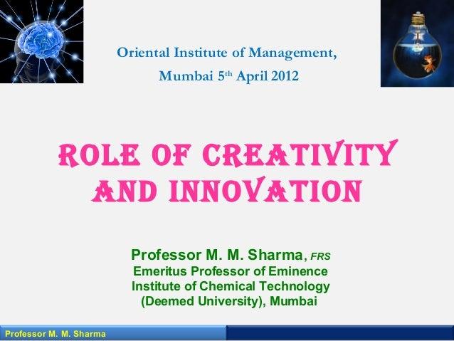 Oriental Institute of Management, Mumbai 5th April 2012 Professor M. M. Sharma, FRS Emeritus Professor of Eminence Institu...