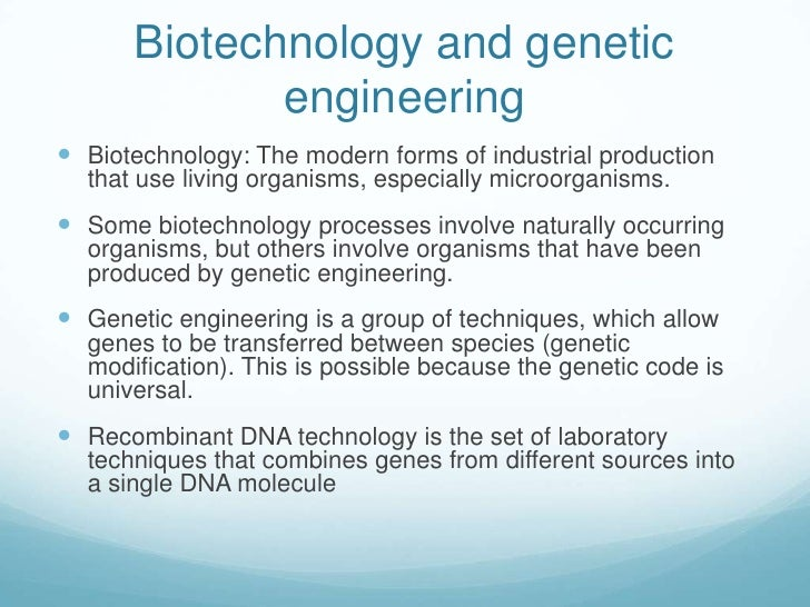 a definition of genetic engineering and the benefits of biotechnology Genetic engineering is the next step in human evolutionin the process of genetic engineering genetic engineering has many benefits the biotechnology.