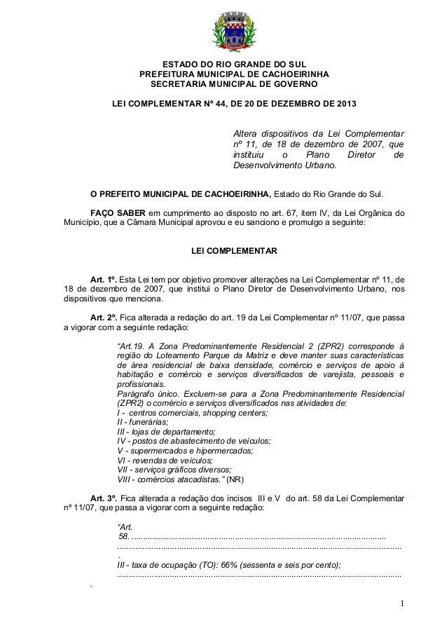 ESTADO DO RIO GRANDE DO SUL PREFEITURA MUNICIPAL DE CACHOEIRINHA SECRETARIA MUNICIPAL DE GOVERNO LEI COMPLEMENTAR Nº 44, D...