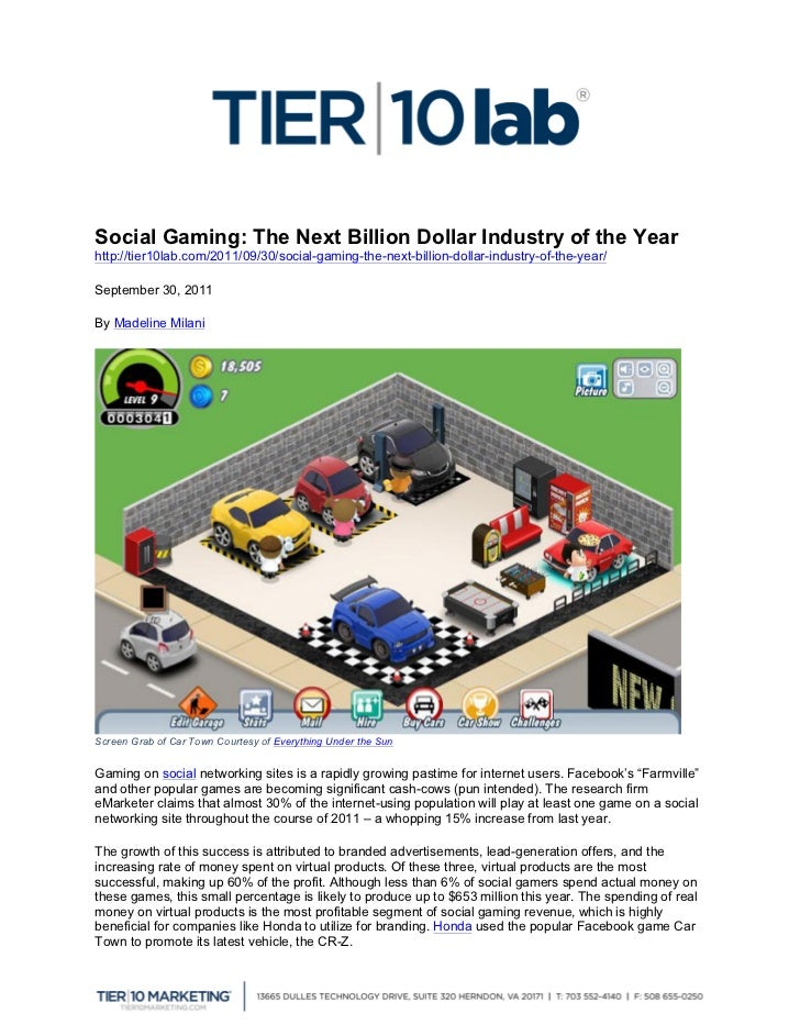 Social Gaming: The Next Billion Dollar Industry of the Yearhttp://tier10lab.com/2011/09/30/social-gaming-the-next-billion...