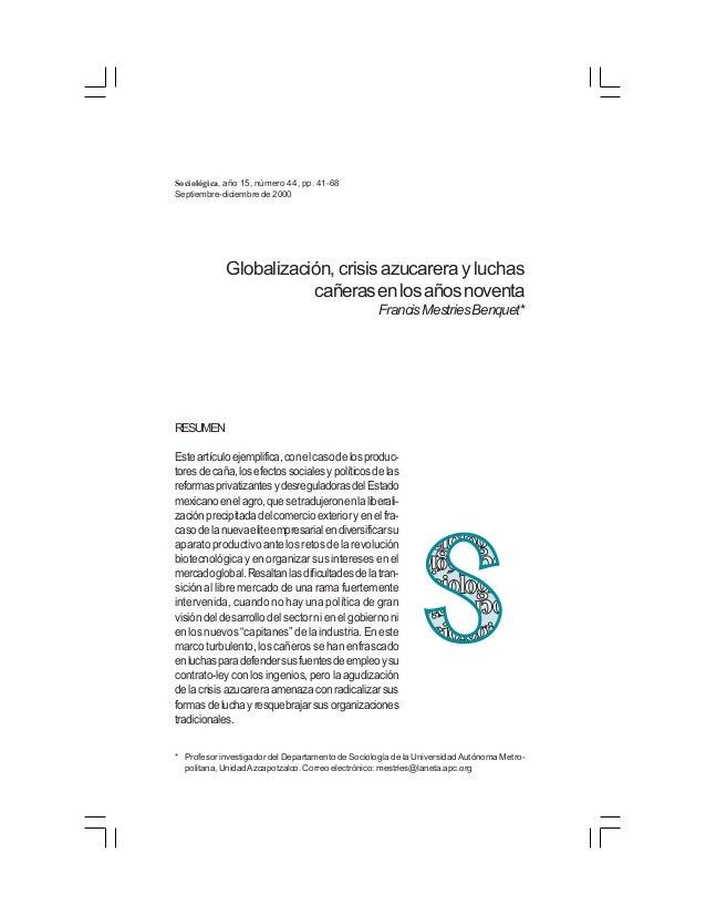 41Globalización,crisisazucarerayluchascañerasenlosañosnoventa Sociológica, año 15, número 44, pp. 41-68 Septiembre-diciemb...