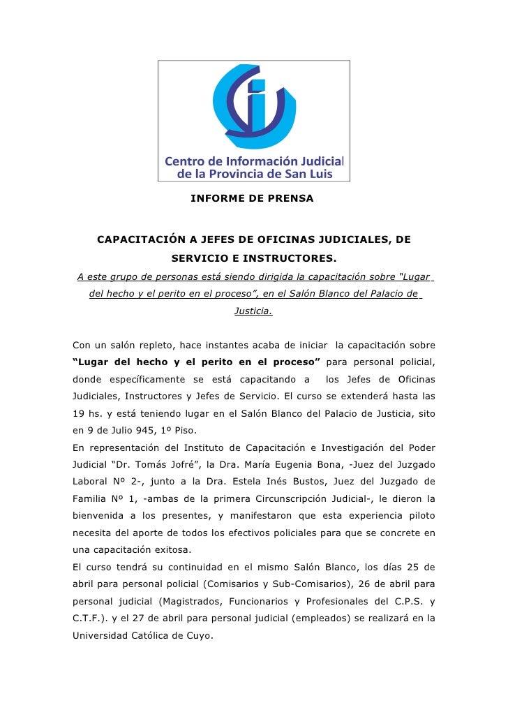 INFORME DE PRENSA     CAPACITACIÓN A JEFES DE OFICINAS JUDICIALES, DE                     SERVICIO E INSTRUCTORES. A este ...
