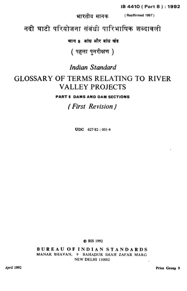 Indian Standard GLOSSARYOFTERMSRELATINGTO RIVER VALLEYPROJECTS PART 8 DAMS AND DAM SECTIONS ( First Revision) UDC 627.82 :...