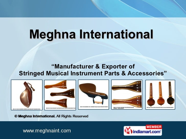 "Meghna International  "" Manufacturer & Exporter of Stringed Musical Instrument Parts & Accessories"""