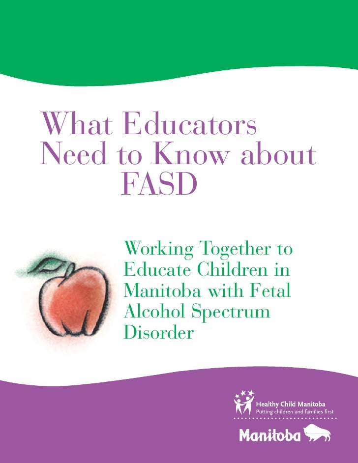 What Educators Need to Know about      FASD      Working Together to      Educate Children in      Manitoba with Fetal    ...