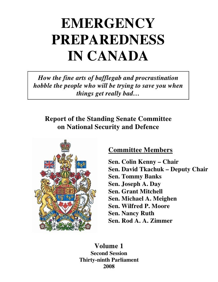 EMERGENCY       PREPAREDNESS         IN CANADA  How the fine arts of bafflegab and procrastination hobble the people who w...