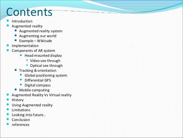 Contents Introduction  Augmented reality  Augmented reality system  Augmenting our world  Example – Wikitude  Implem...