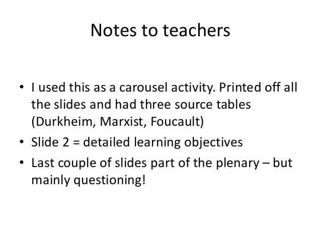 Notes to teachers • I used this as a carousel activity. Printed off all the slides and had three source tables (Durkheim, ...