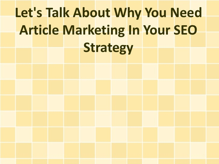 Lets Talk About Why You Need Article Marketing In Your SEO            Strategy