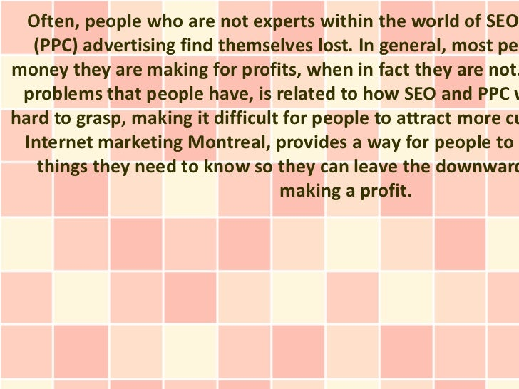 Often, people who are not experts within the world of SEO  (PPC) advertising find themselves lost. In general, most peomon...