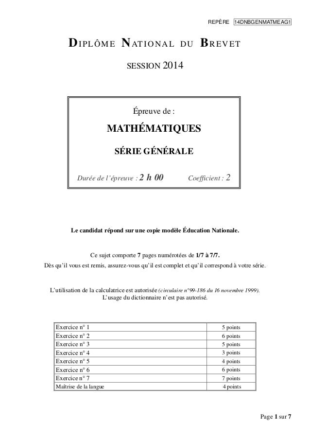 Page 1 sur 7 REPÈRE 14DNBGENMATMEAG1 DIPLÔME NATIONAL DU BREVET SESSION 2014 Le candidat répond sur une copie modèle Éduca...