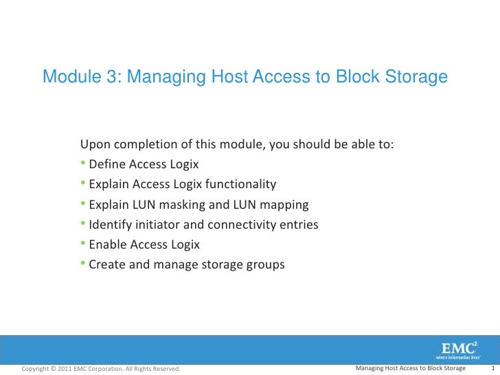 Module 3: Managing Host Access to Block Storage                   Upon completion of this module, you should be able to:  ...