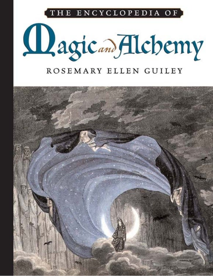 The Encyclopedia ofMAGIC and ALCHEMY