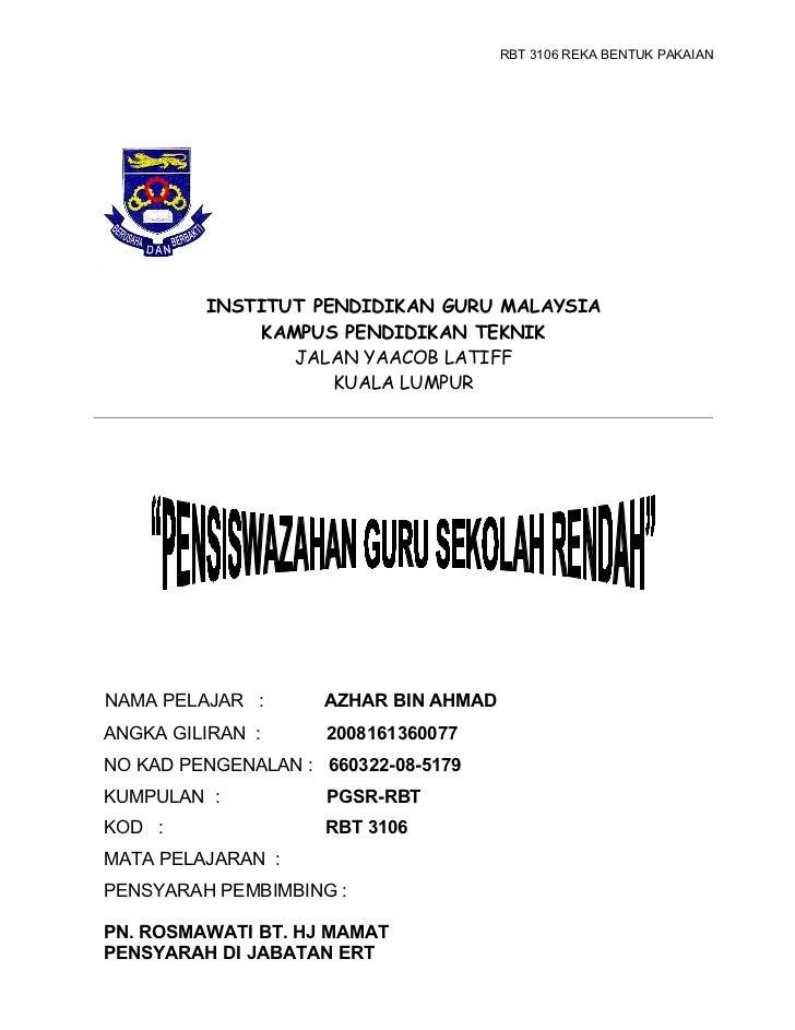 RBT 3106 REKA BENTUK PAKAIAN         INSTITUT PENDIDIKAN GURU MALAYSIA              KAMPUS PENDIDIKAN TEKNIK              ...