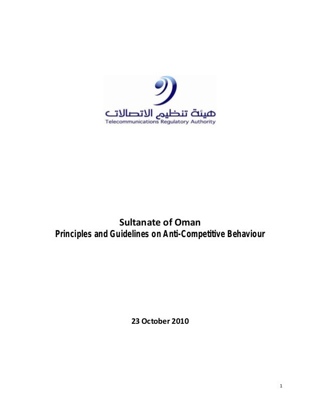 1 Sultanate of Oman Principles and Guidelines on Anti-Competitive Behaviour 23 October 2010