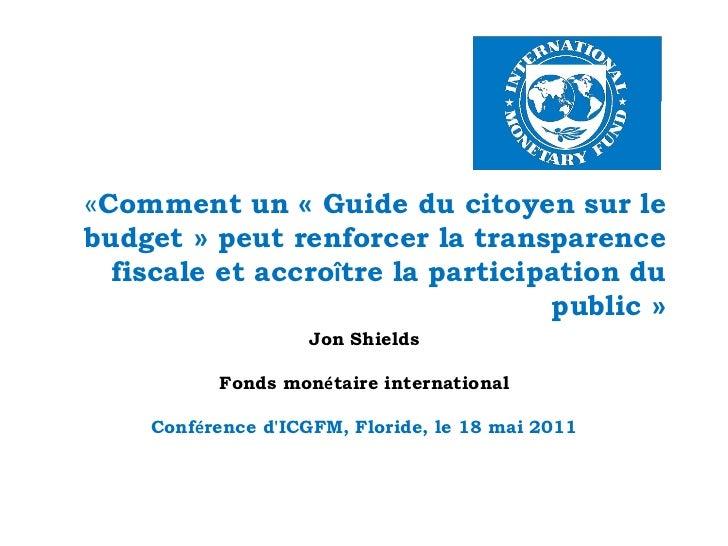 « Comment un  «  Guide du citoyen sur le budget  »  peut renforcer la transparence fiscale et accro î tre la participation...