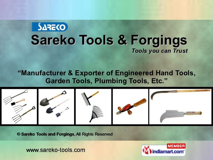 """Sareko Tools & Forgings Tools you can Trust """" Manufacturer & Exporter of Engineered Hand Tools, Garden Tools, Plumbing Too..."""