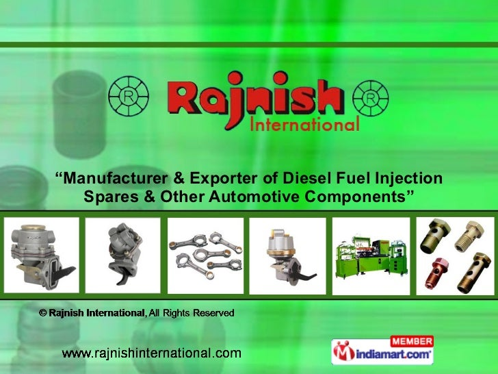 """"""" Manufacturer & Exporter of Diesel Fuel Injection Spares & Other Automotive Components"""""""