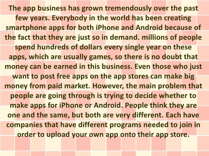 The app business has grown tremendously over the past    few years. Everybody in the world has been creatingsmartphone app...