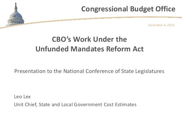 Congressional Budget Office December 4, 2013  CBO's Work Under the Unfunded Mandates Reform Act Presentation to the Nation...