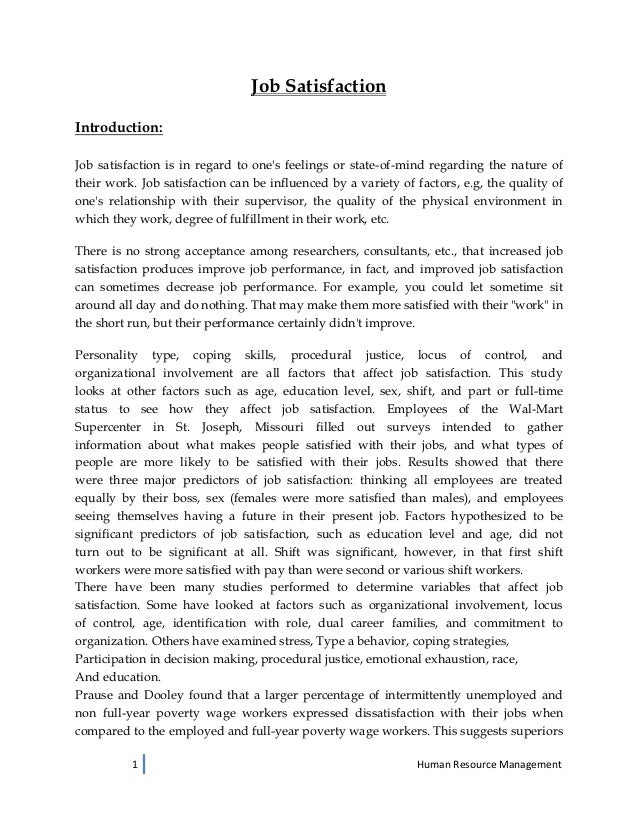 Job SatisfactionIntroduction:Job satisfaction is in regard to ones feelings or state-of-mind regarding the nature oftheir ...
