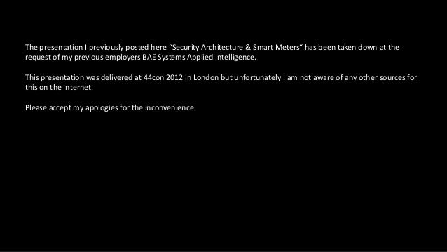 "The presentation I previously posted here ""Security Architecture & Smart Meters"" has been taken down at the request of my ..."
