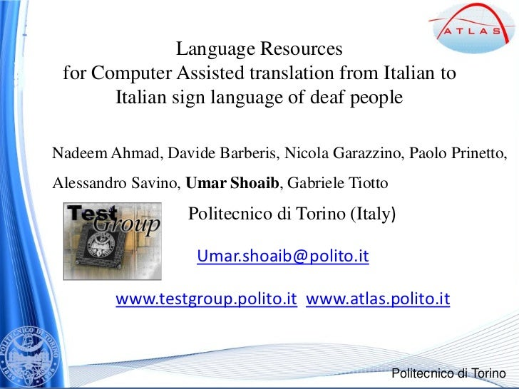 Language Resources for Computer Assisted translation from Italian to       Italian sign language of deaf peopleNadeem Ahma...