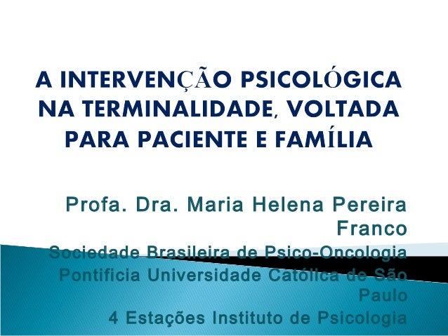 45   a intervenção psicológica na terminalidade, voltada para paciente e família