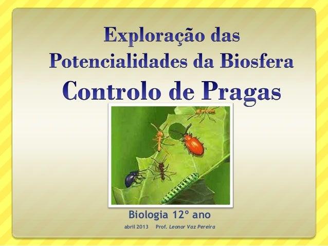 Biologia 12º anoabril 2013 Prof. Leonor Vaz Pereira
