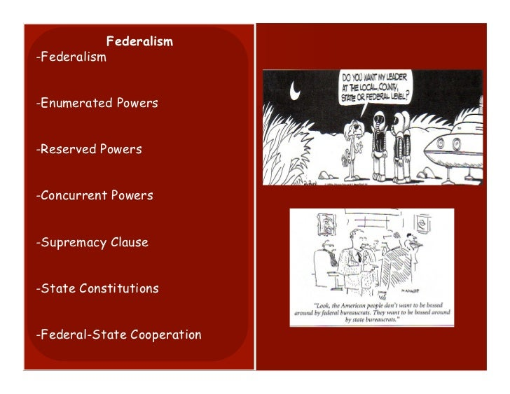 Federalism-Federalism-Enumerated Powers-Reserved Powers-Concurrent Powers-Supremacy Clause-State Constitutions-Federal-Sta...
