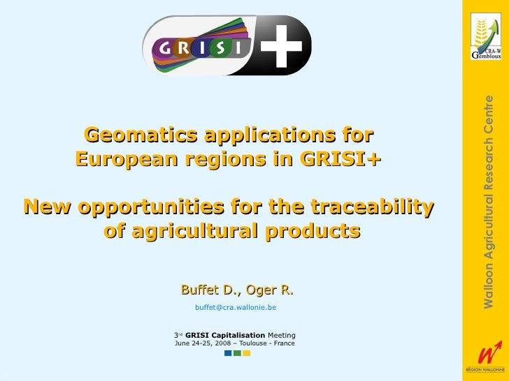 Geomatics applications for  European regions in GRISI+  New opportunities for the traceability  of agricultural products 3...