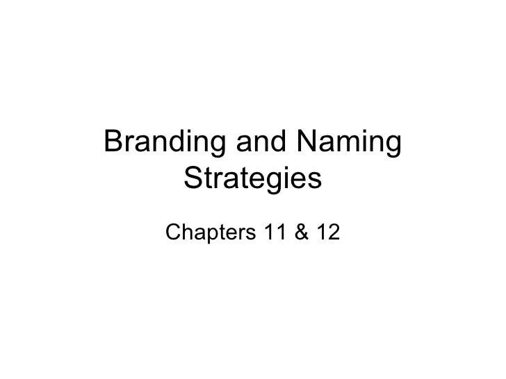 Branding and Naming Strategies Chapters 11 & 12