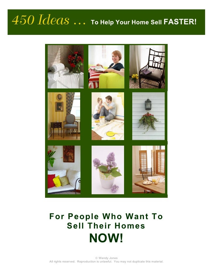450 Ideas …                        To Help Your Home Sell FASTER!          For People Who Want To          Sell Their Home...